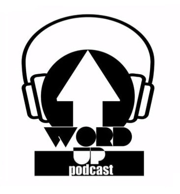 WORD UP PODCAST